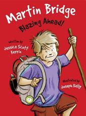 Martin Bridge: Blazing Ahead!: Volume 3