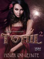 Tohil 2 - Jäger und Gejagte: Episode