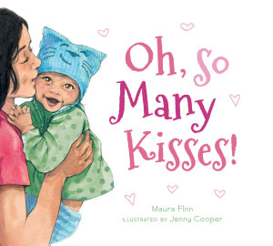 Oh  So Many Kisses  Padded Board Book