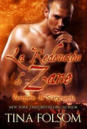 La Redención de Zane: Vampiros de Scanguards - Libro 5