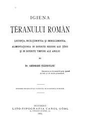 Igiena teranului român: locuinta, incaltamintea si imbracamintea, alimentatiunea in diferite regiuni ale terii si in diferite timpuri ale anului