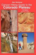 Non technical Canyon Hiking Guide to the Colorado Plateau PDF