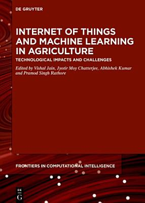 Internet of Things and Machine Learning in Agriculture