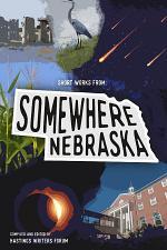Short Works From: Somewhere, Nebraska