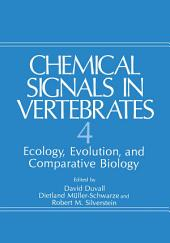 Chemical Signals in Vertebrates 4: Ecology, Evolution, and Comparative Biology