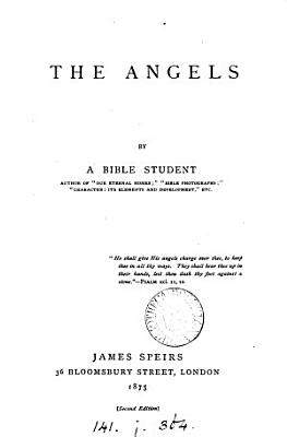 The angels  by a Bible student  author of  Our eternal homes   PDF