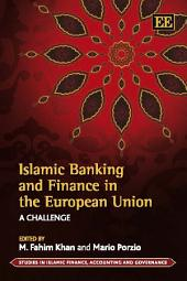 Islamic Banking and Finance in the European Union: A Challenge
