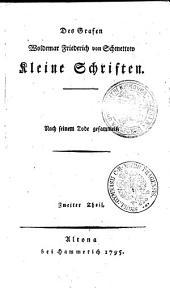 Des Grafen Woldemar Friederich von Schmettow Kleine Schriften: Nach seinem Tode gesammelt. Zweiter Theil, Band 2