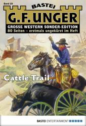 G. F. Unger Sonder-Edition 29 - Western: Cattle Trail