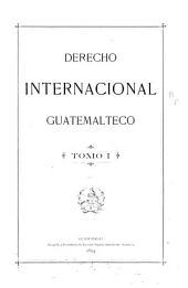Colección de tratados de Guatemala: Volumen 1