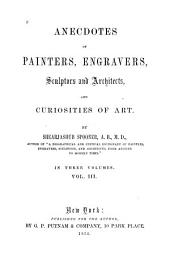 Anecdotes of painters, engravers, sculptors and architects, and curiosities of art: Volume 3