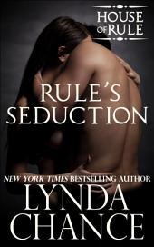 Rule's Seduction