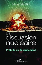 La dissuasion nucléaire: Prélude au désarmement