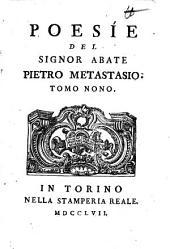 Poesíe del Signor Abate Pietro Metastasio: Volume 9