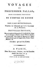 Voyages du Professeur Pallas, dans plusieurs provinces de l'Empire de Russie et dans l'Asie septentrionale: Volume4
