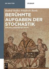 Berühmte Aufgaben der Stochastik: Von den Anfängen bis heute
