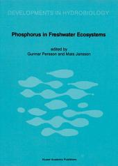 Phosphorus in Freshwater Ecosystems: Proceedings of a Symposium held in Uppsala, Sweden, 25–28 September 1985