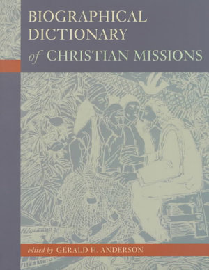 Biographical Dictionary of Christian Missions