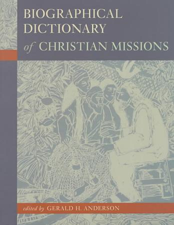 Biographical Dictionary of Christian Missions PDF