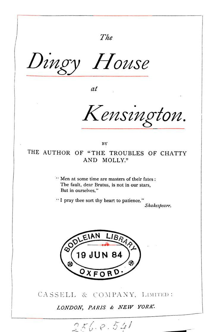 The Dingy House at Kensington