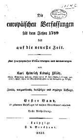 Die europäischen verfassungen seit dem jahre 1789 bis auf die neueste zeit: Band 1