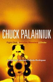 Chuck Palahniuk: Fight Club, Invisible Monsters, Choke