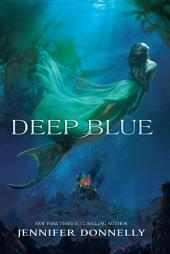 Waterfire Saga, Book One: Deep Blue: A Mermaids Novel