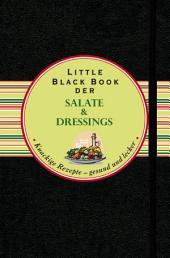 Das Little Black Book der Salate und Dressings: Knackige Rezepte - gesund und lecker