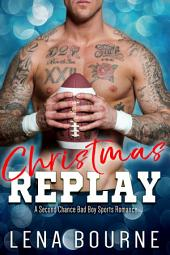 Christmas Replay: A Holiday Sports Bad Boy Romance
