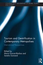Tourism and Gentrification in Contemporary Metropolises: International Perspectives