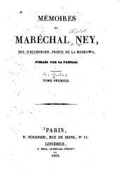 Mémoires du Maréchal Ney, duc d'Elchingen, prince de la Moskowa: Volume1