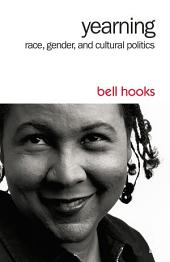 Yearning: Race, Gender, and Cultural Politics, Edition 2