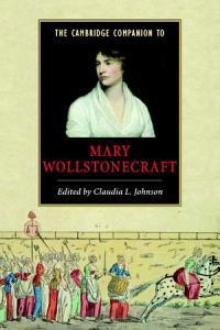 The Cambridge Companion to Mary Wollstonecraft PDF