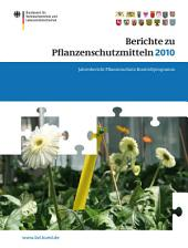 Berichte zu Pflanzenschutzmitteln 2010: Jahresbericht Pflanzenschutz–Kontrollprogramm