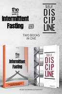 The Complete Guide to Intermittent Fasting and Self Discipline (2 Books)