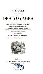 Bibliothèque Universelle des Voyages: effectués par mer ou par terre dans les diverses parties du monde depuis les premières découvertes jusqu'à nos jours ...