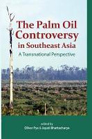 The Palm Oil Controversy in Southeast Asia PDF
