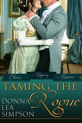 Taming the Rogue: 3 Classic Regency Romance Novellas