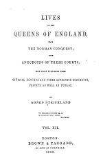 Lives of the Queens of England, from the Norman Conquest