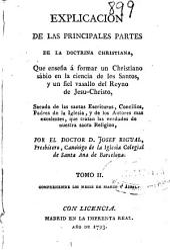 Explicacion de las principales partes de la doctrina christiana ...: sacada de las santas Escrituras, Concilios, Padres de la Iglesia ...