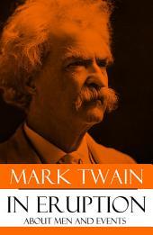 Mark Twain in Eruption (Abridged, Annotated)