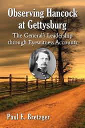 Observing Hancock at Gettysburg: The General's Leadership through Eyewitness Accounts
