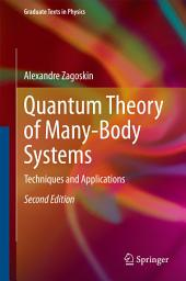 Quantum Theory of Many-Body Systems: Techniques and Applications, Edition 2