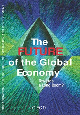 The Future of the Global Economy Towards a Long Boom