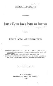 Regulations Concerning Right of Way for Canals, Ditches, and Reservoirs Over the Public Lands and Reservations ...