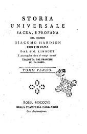 Storia universale sacra, e profana del signor Giacomo Hardion continuata dal sig. Linguet e proseguita sino a' tempi nostri tradotta dal francese in italiano. Tomo primo (-35.): Volume 3
