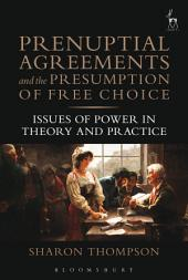 Prenuptial Agreements and the Presumption of Free Choice: Issues of Power in Theory and Practice