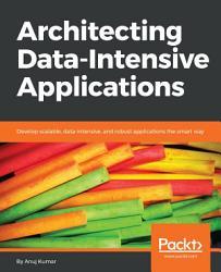 Architecting Data Intensive Applications PDF