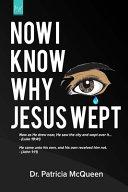Now I Know Why Jesus Wept PDF