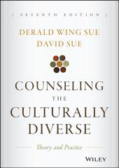 Counseling the Culturally Diverse: Theory and Practice, Edition 7
